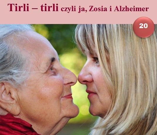 Tirli-Tirli. Ja, Zosia i Alzheimer