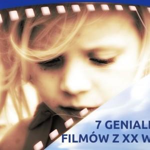 7 genialnych filmów z XX wieku
