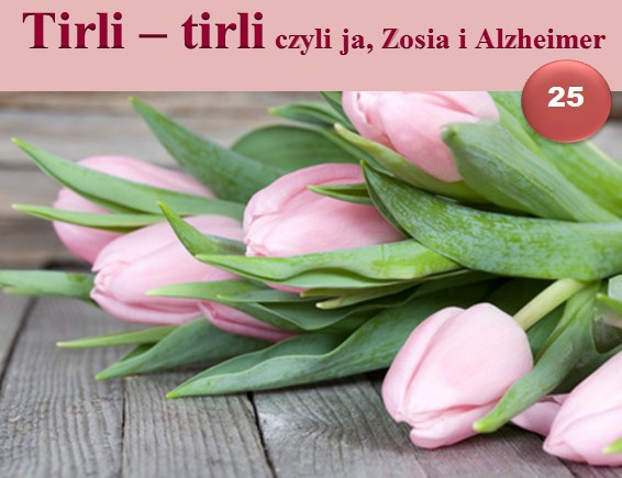 tirli-tirli, czyli ja, zosia i alzheimer 25