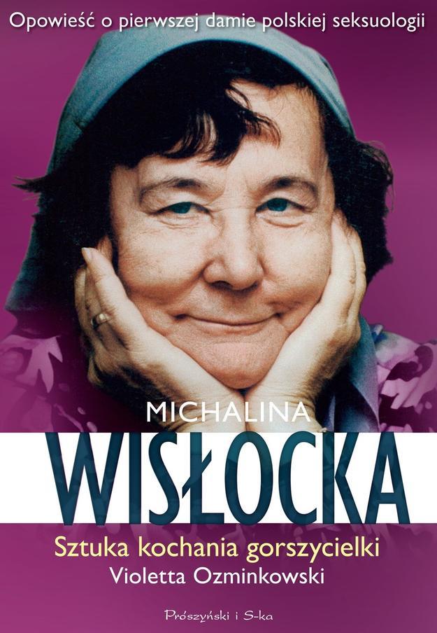 """""""Michalina Wisłocka. Sztuka kochania gorszycielki"""""""