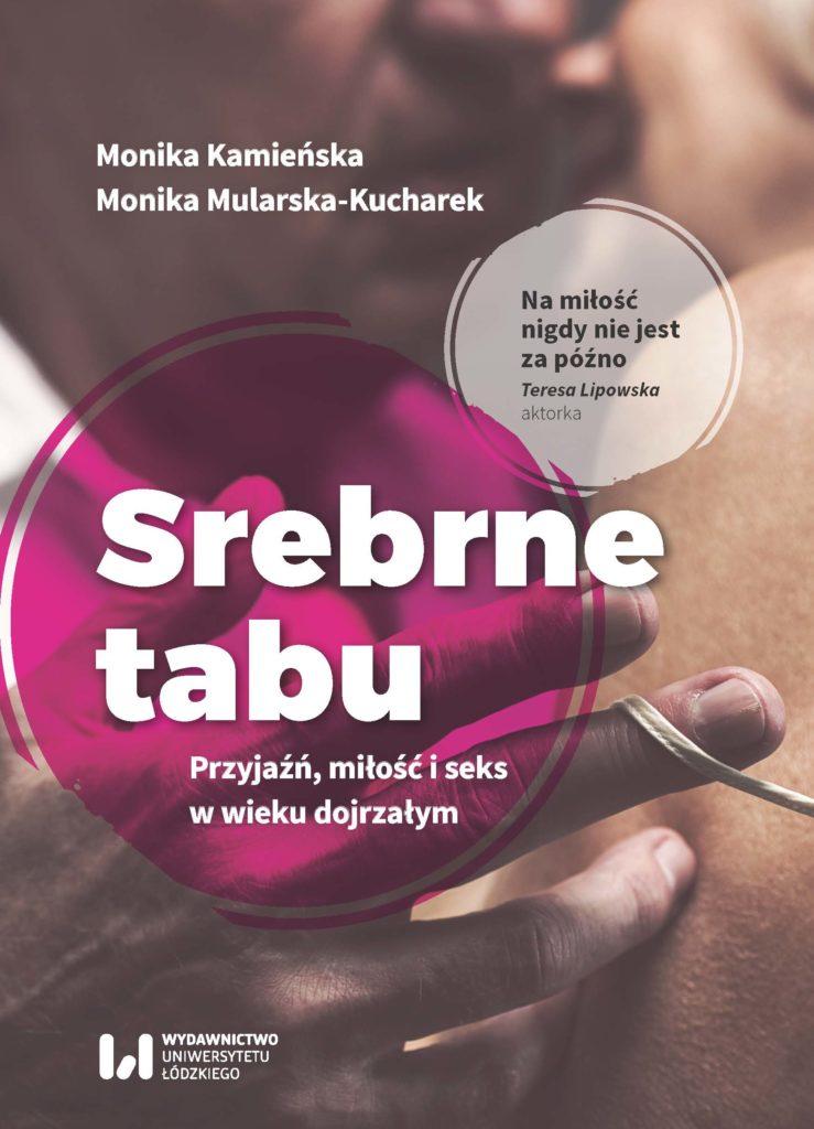 srebrne tabu - książka M. Kamieńskiej i M. Mularskiej-Kucharek , spotkanie, wywiad, literatura